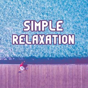 Simple Relaxation – Positive Thinking, Relaxation and Meditation Zen, Spa Lounge, Clarity Energy and Calm Music