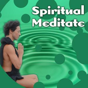 Spiritual Meditate – Yoga, Relaxation & Meditation Calm Sounds
