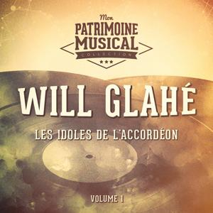 Les idoles de l'accordéon : Will Glahé, Vol. 1