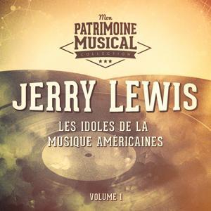 Les idoles de la musique américaines : Jerry Lewis, Vol. 1