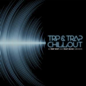Trip & Trap ChillOut