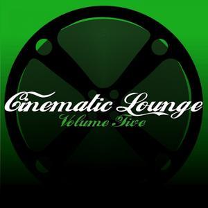 Cinematic Lounge, Vol. 5