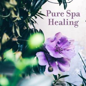 Pure Spa Healing – Amazing Day Spa, Deep Relax, Inner Beauty, Body Massage