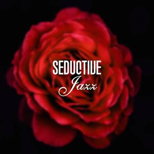 Seductive Jazz – Romantic Jazz, Music for Dinner, Sexy Night, Love in the Air, Romance and Jazz