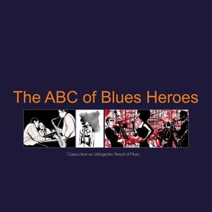 The ABC of Blues Heroes