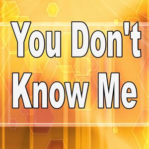 You Don't Know Me (Tribute to Jax Jones)