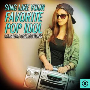 Sing Like Your Favorite Pop Idol