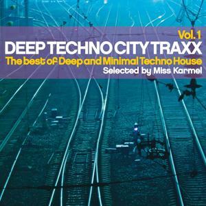 Deep Techno City Traxx, Vol. 1