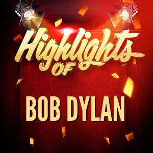 Highlights of Bob Dylan