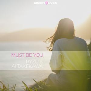 Must Be You (feat. Ai Takekawa)