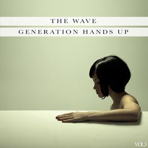 The Wave - Generation Hands Up, Vol.3