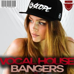 Vocal House Bangers, Vol. 1