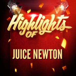 Highlights of Juice Newton