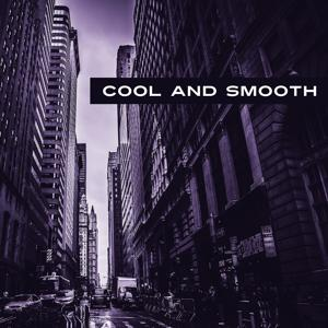 Cool and Smooth – Relaxing Jazz Collection, Jazz Relaxation, Jazz Music