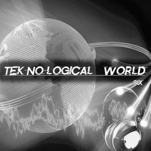 Tek-No-Logical World, Six