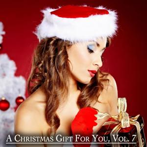 A Christmas Gift for You, Vol. 7 - Only Original Christmas Songs