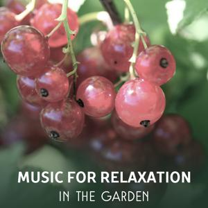 Music for Relaxation in the Garden – Blissful Rest & Renewal, Healing Nature Sounds for Mind Regeneration, Deep Meditation, Positive Attitude