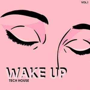 Wake Up Tech House, Vol. 1