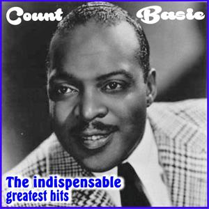 Count Basie - The Indispensable Greatest Hits