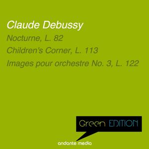 Green Edition - Debussy: Nocturne, L. 82 & Children's Corner, L. 113