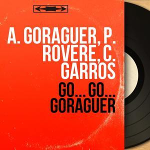Go... Go... Goraguer