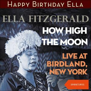 How High the Moon - Live at Birdland, New York 1950-1951