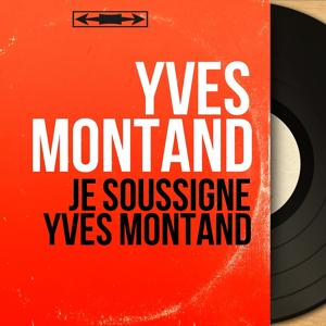 Je soussigné Yves Montand