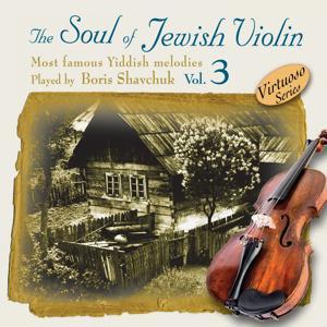 The Soul of the Jewish Violin, Vol. 3
