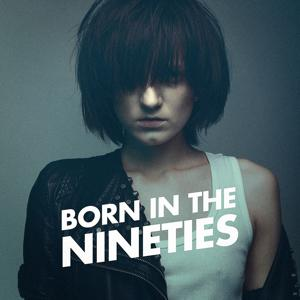 Born in the Nineties (Non Stop 90's Hits)