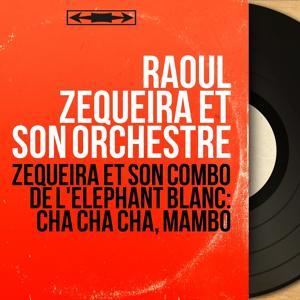 Zequeira et son combo de l'éléphant blanc: Cha cha cha, mambo