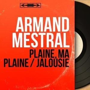Plaine, ma plaine / Jalousie