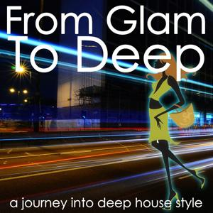 From Glam to Deep (A Journey into Deep House Style)