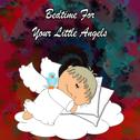 Bedtime For Your Little Angels