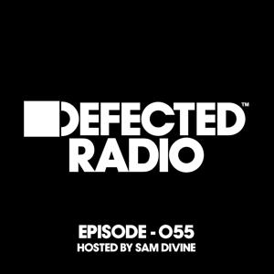 Defected Radio Episode 055 (hosted by Sam Divine)