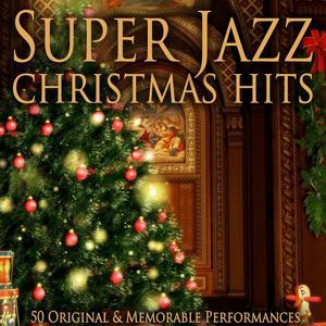 Super Jazz Christmas Hits (50 Original & Memorable Performances)