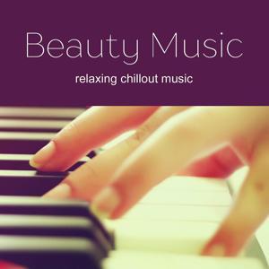 Beautiful Music - Beauty Chillout Music 2017