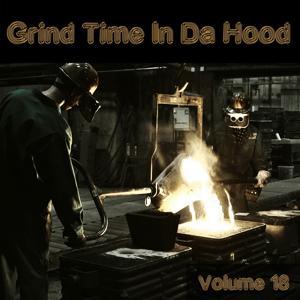 Grind Time in da Hood, Vol. 18