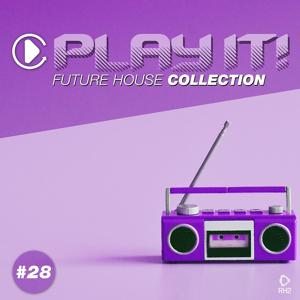 Play It! - Future House Collection, Vol. 28