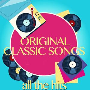 Original Classic Songs (All the Hits)