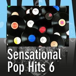 Sensational Pop Hits 6