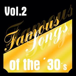 Famous Songs of the 30s - Vol. 2