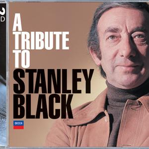 A Tribute To Stanley Black