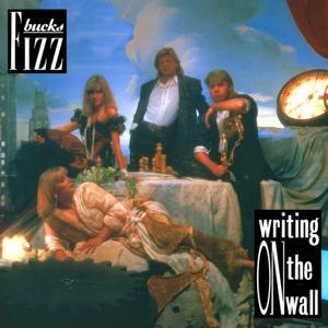 Bucks Fizz /  Writing on the Wall