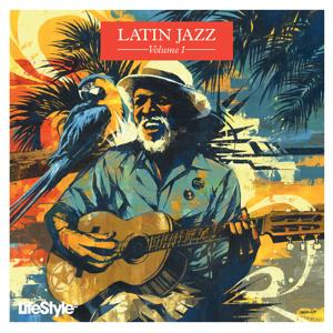 Lifestyle2 - Latin Jazz Vol 1