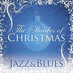 Shades Of Christmas: Jazz & Blues