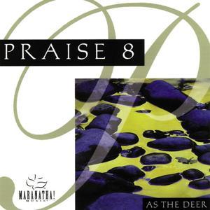 Praise 8 - As The Deer