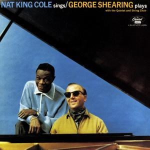 Nat King Cole Sings/The George Shearing Quintet Plays
