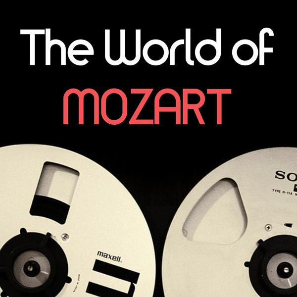 Wolfgang Amadeus Mozart - The world of mozart