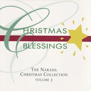 Christmas Blessings (The Narada Christmas Collection - Volume 3)