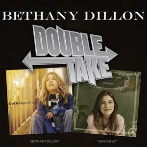 Double Take: Waking Up & Bethany Dillon